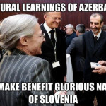 Cultural Learnings of Azerbaijan for Make Benefit Glorious Nation of Slovenia