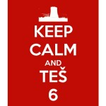 Keep Calm and TE`6