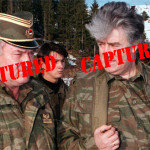 "Ratko Mladić ""Found"" And Captured"