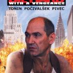 Janez Janša 3 (With A Vengeance)
